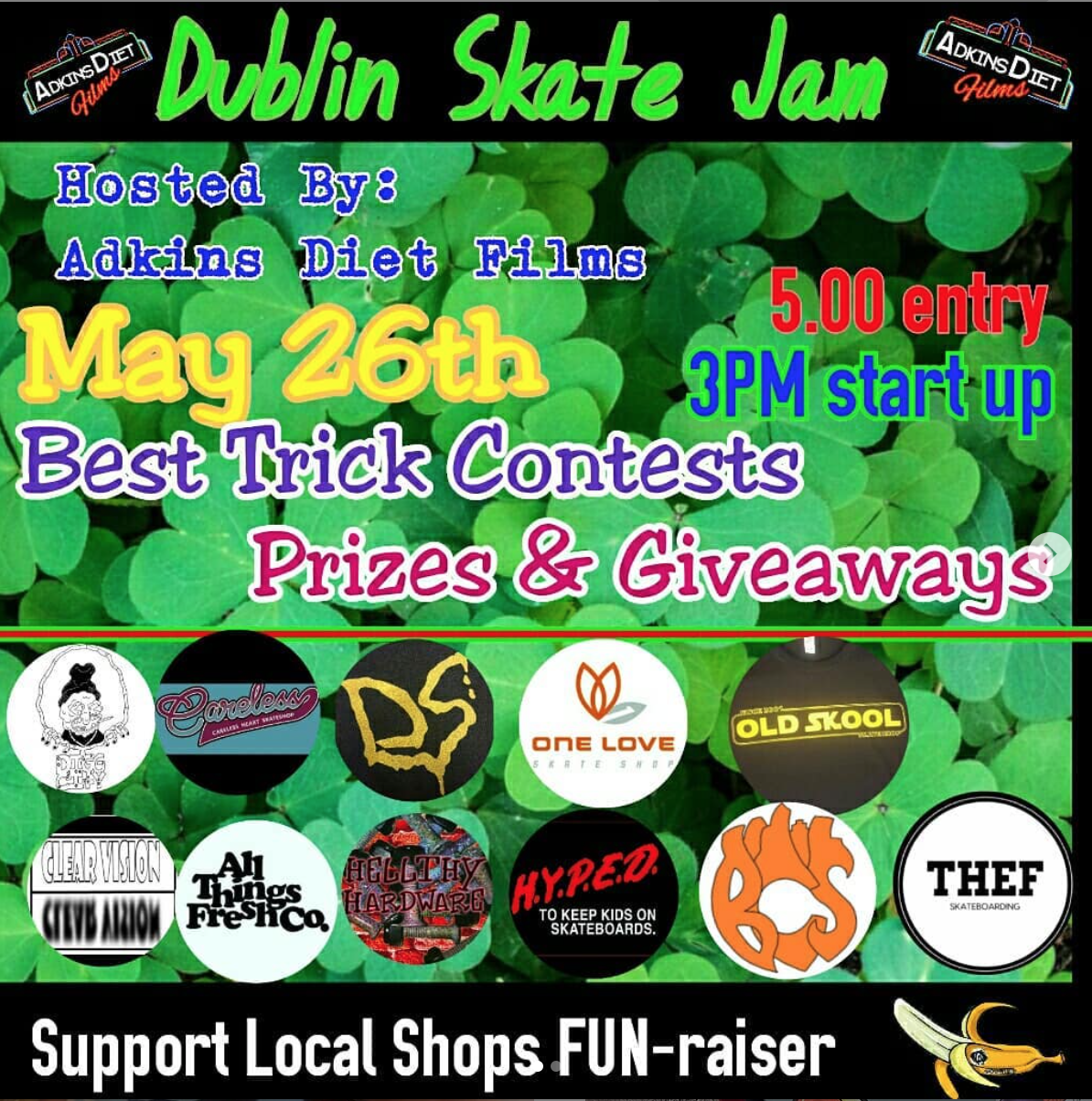 Dublin Skate Jam - Postponed to July 21st. Stay tuned for updates.Support local shops!