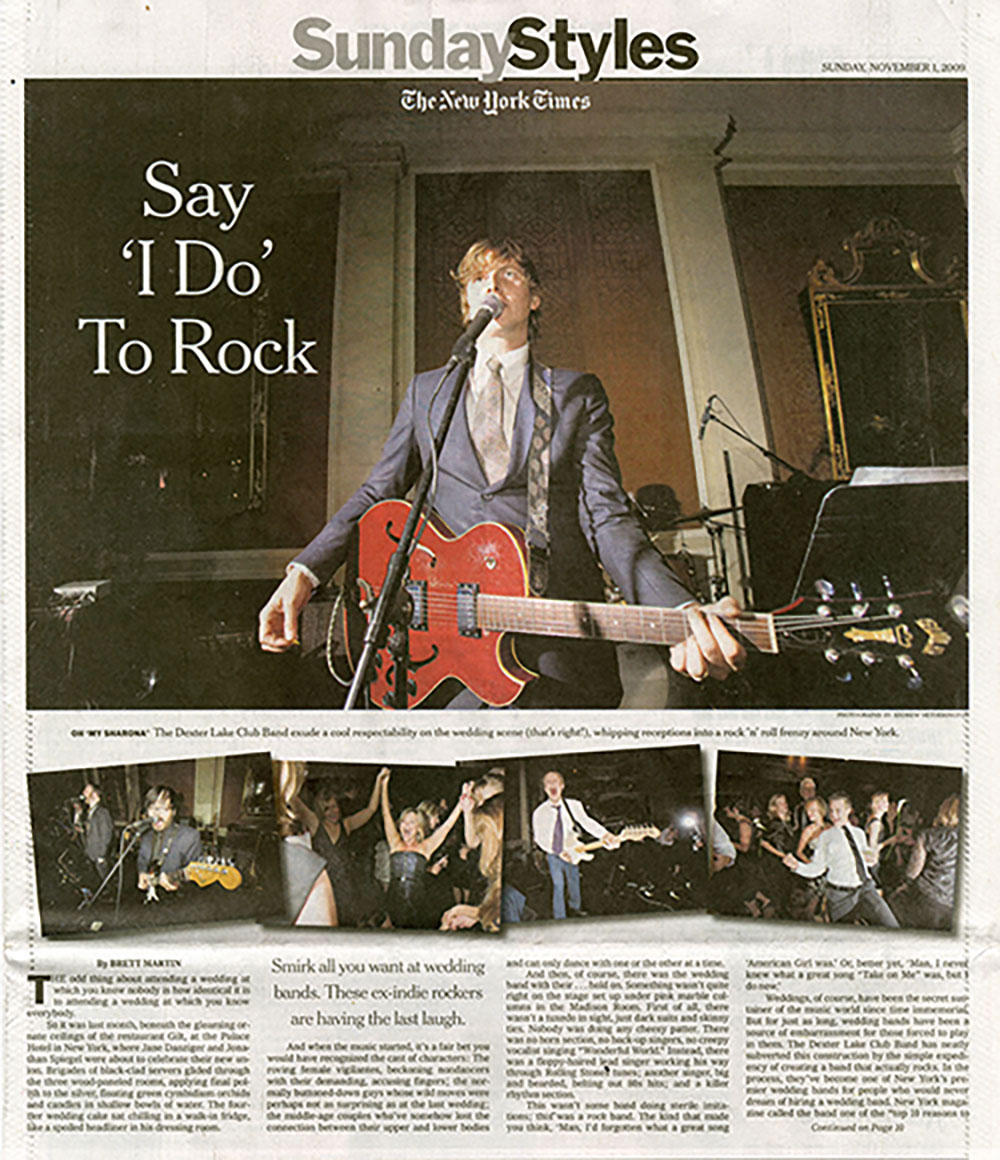 "The New York Times Sunday Styles: ""Say 'I Do' to Rock.""Dexter Lake Club Band Cover Story Feature. -"