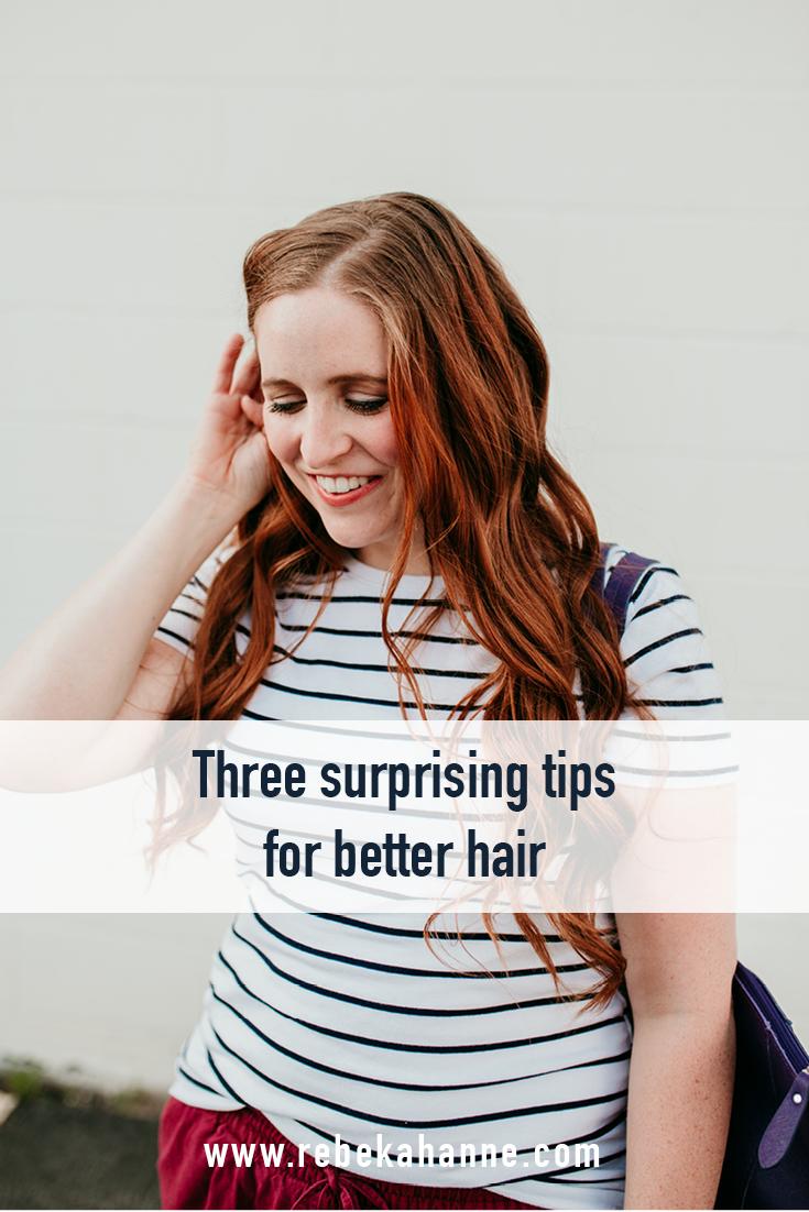 Three surprising tips for better hair-Pinterest.jpg