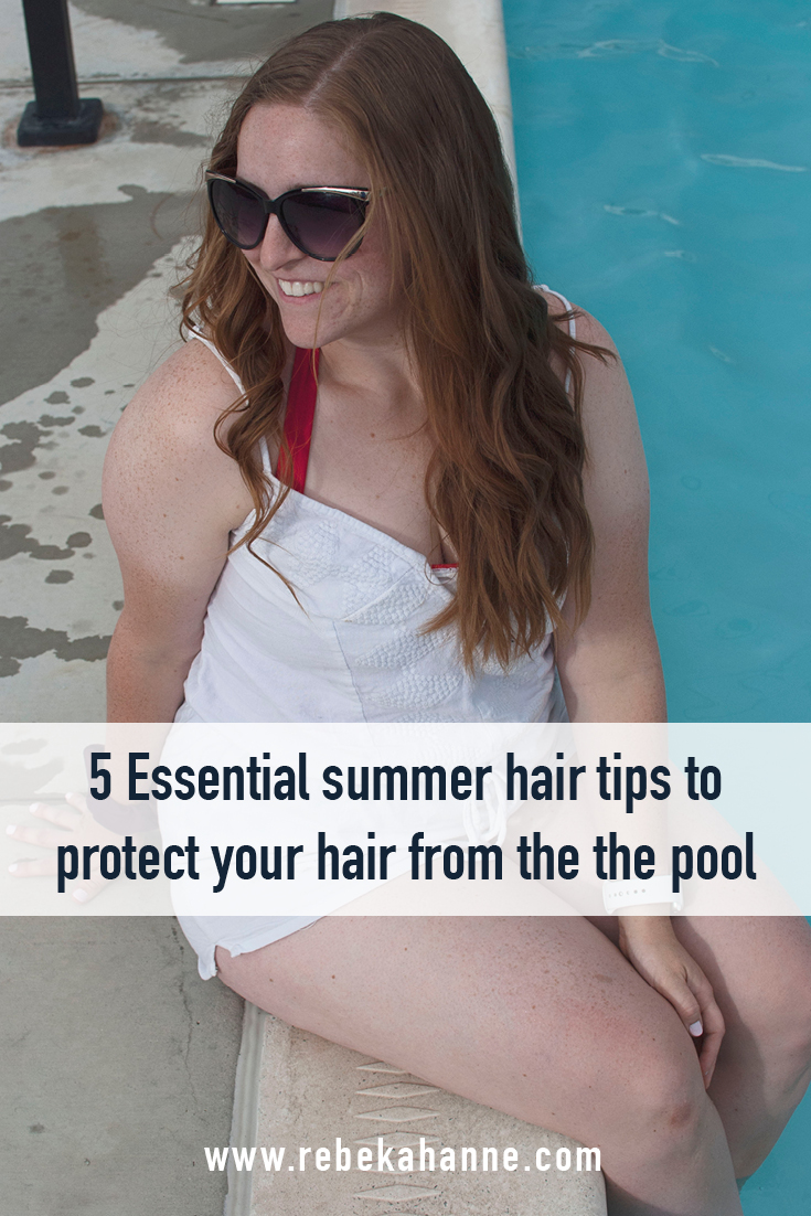 5 essential summer hair tips to protect your hair from the the pool - Pinnable.jpg
