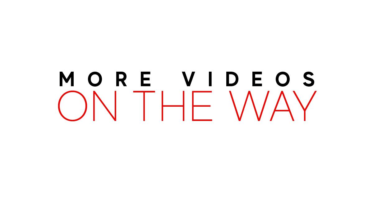 morevideosontheway-01.jpg