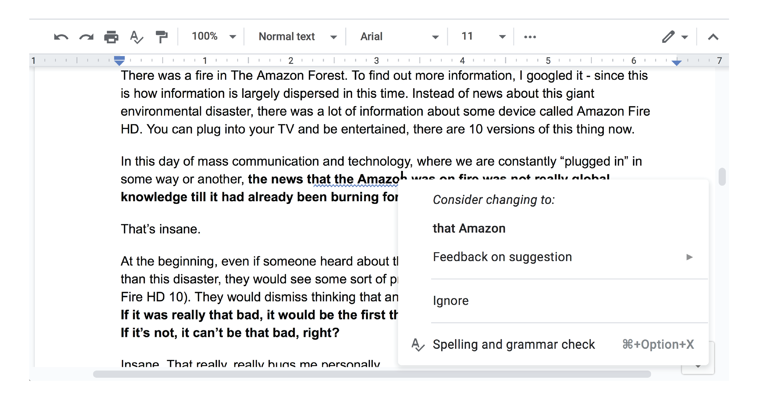 "Even when I was writing this, google tried to direct me back to a commercial entity. Apparently, when google checks the grammar and spelling of your sentence, it gives priority to ""Amazon"" (the company) before ""The Amazon"" (The Amazon Forest). If the ""t"" is not capital, it first recognizes the company, then the forest.  Insane."