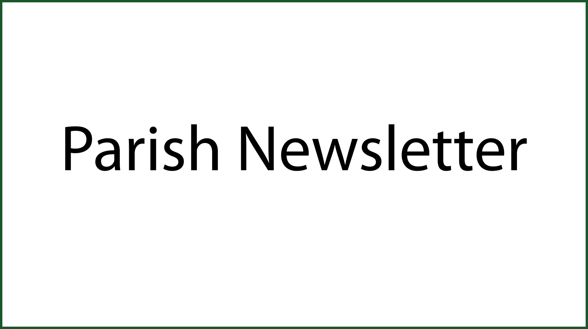 Click here for the Parish Newsletter