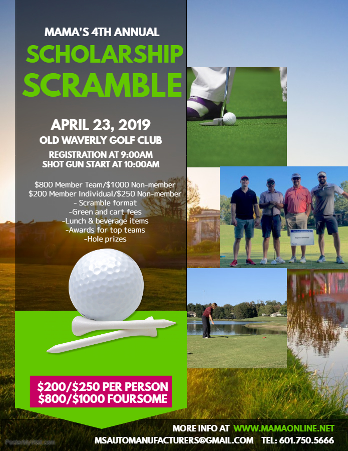 The 4th MAMA Annual Scholarship Scramble will be Tuesday, April 23rd, at Old Waverly Golf Club in West Point, MS. This tournament helps raise money for the Mississippi Automotive Scholarship Fund, which offers scholarships to students pursuing degrees related to the automotive manufacturing industry. Please join us for a fun day of golf and networking while helping support Mississippi's growing automotive industry and the up-and-coming future of the industry.   Schedule:  9:00AM - Registration 10:00AM - Shotgun Start 2:30PM - Awards **Lunch will be served on the course