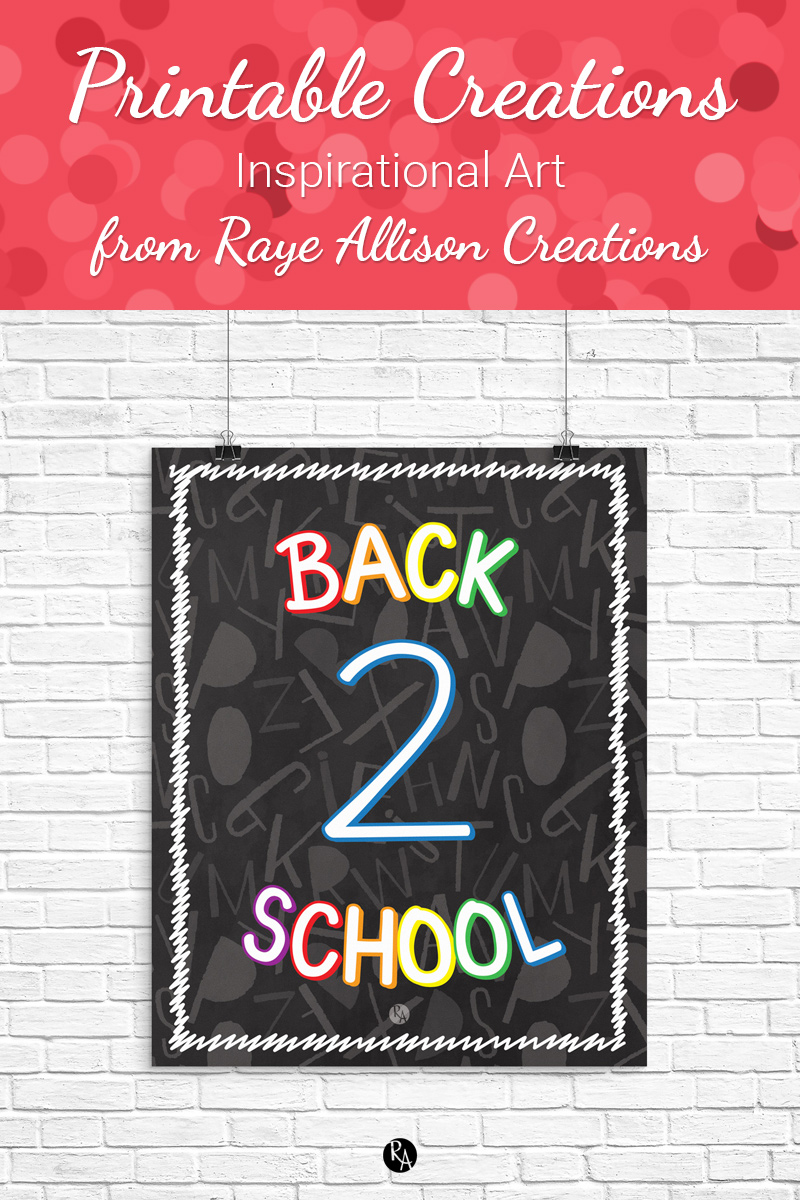 Free inspirational printable wall art from Raye Allison Creations. This week's printable is to help usher in the back to school season. Printables are great for home or office decor, classrooms, church bulletin boards, and so much more!