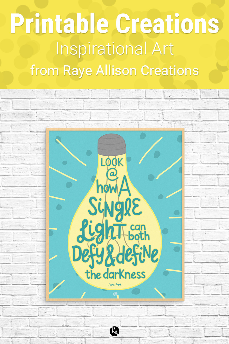 """Defy & Define the Darkness Anne Frank Quote Printable from Raye Allison Creations. This week's printable quote is, """"Look at how a single light can both defy & define the darkness."""" Printables are great for home or office decor, classrooms, church bulletin boards, and so much more!"""