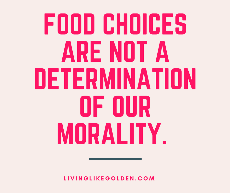 Food choices are not a determination of our morality. (2).png