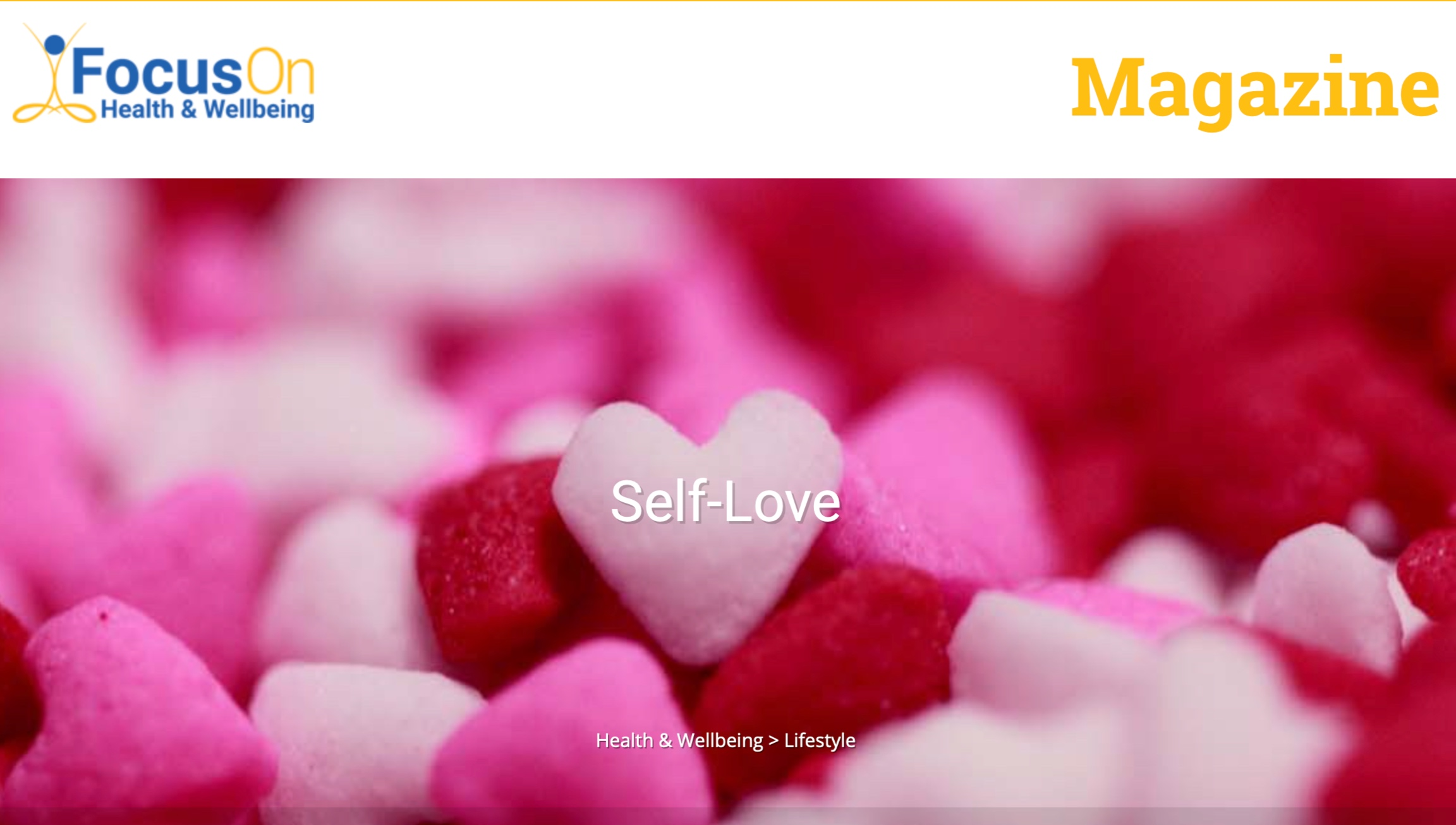 Focus on Health & Wellbeing Magazine - Self-care is not selfish. Self-care is not indulgent…I detail how important Self-Love is for Focus on Health & Wellbeing Magazine.