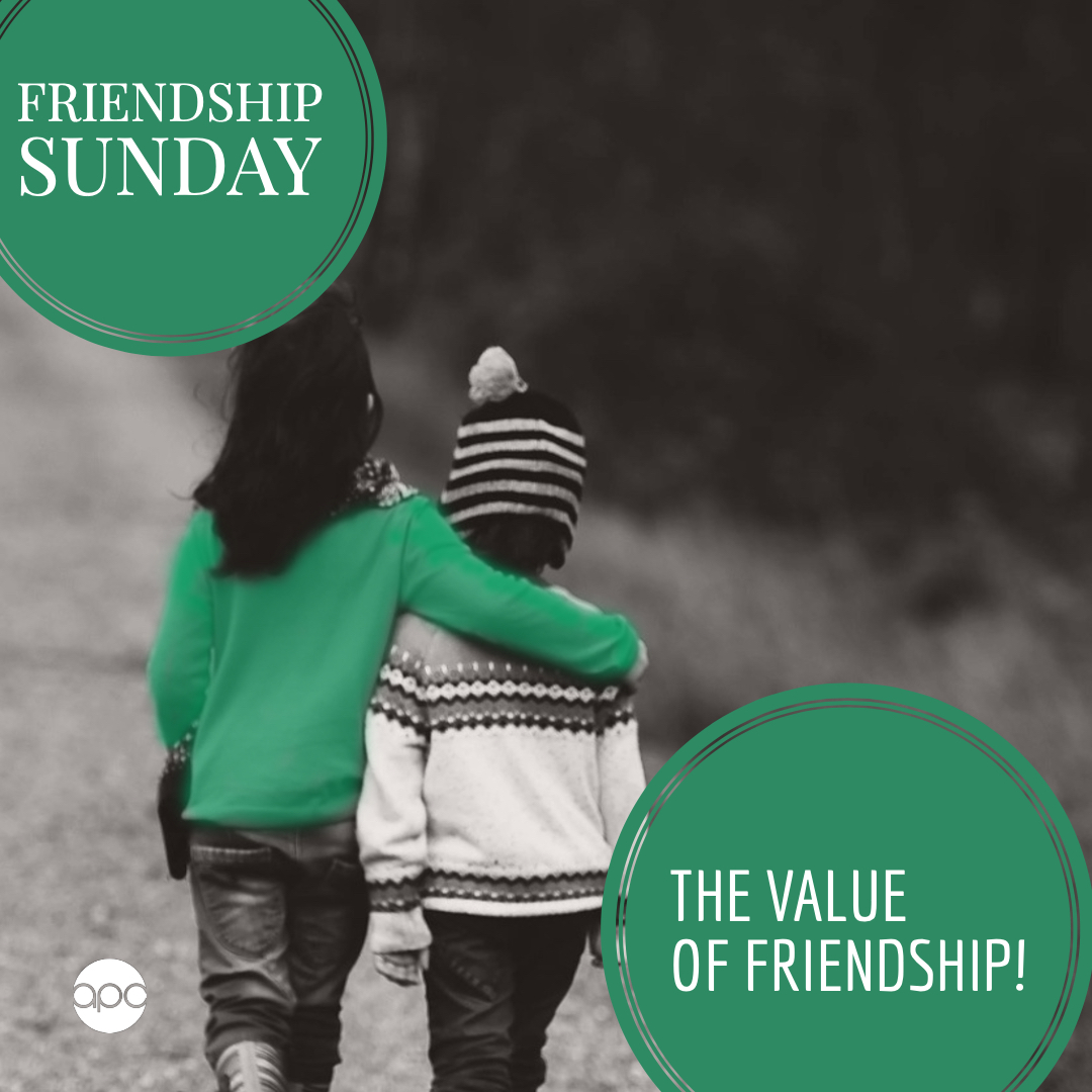 FRIENDSHIP SUNDAY: THE VALUE OF FRIENDSHIP!