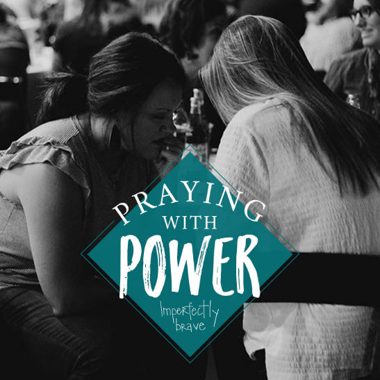Praying With Power Imperfectly Brave