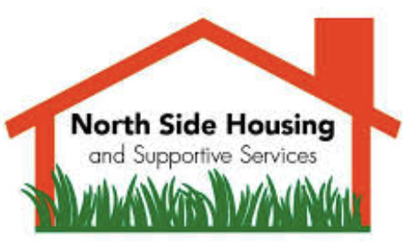 North Side Housing and Supportive Services - Our mission is to end homelessness in the lives of individuals by providing housing and comprehensive supportive services. We also strive to eradicate the conditions that cause, contribute to and exacerbate homelessness.