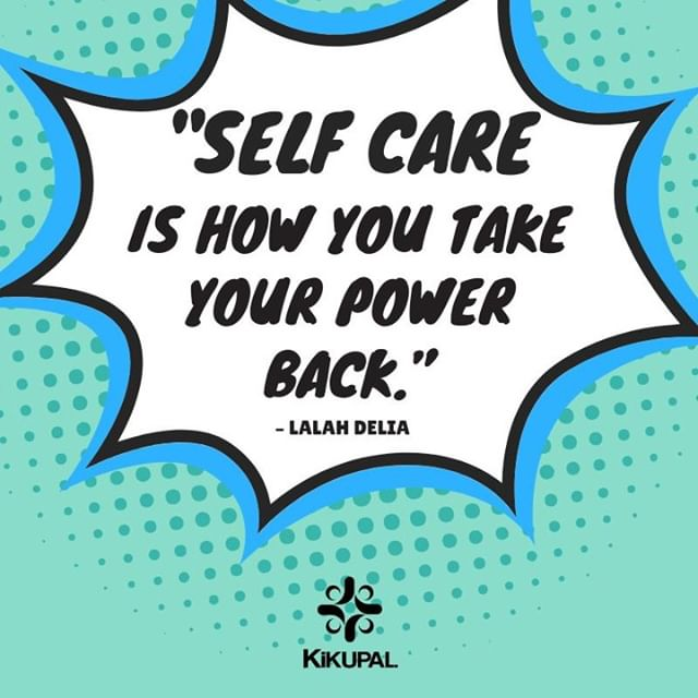 Take care of yourself so you can take care of others!