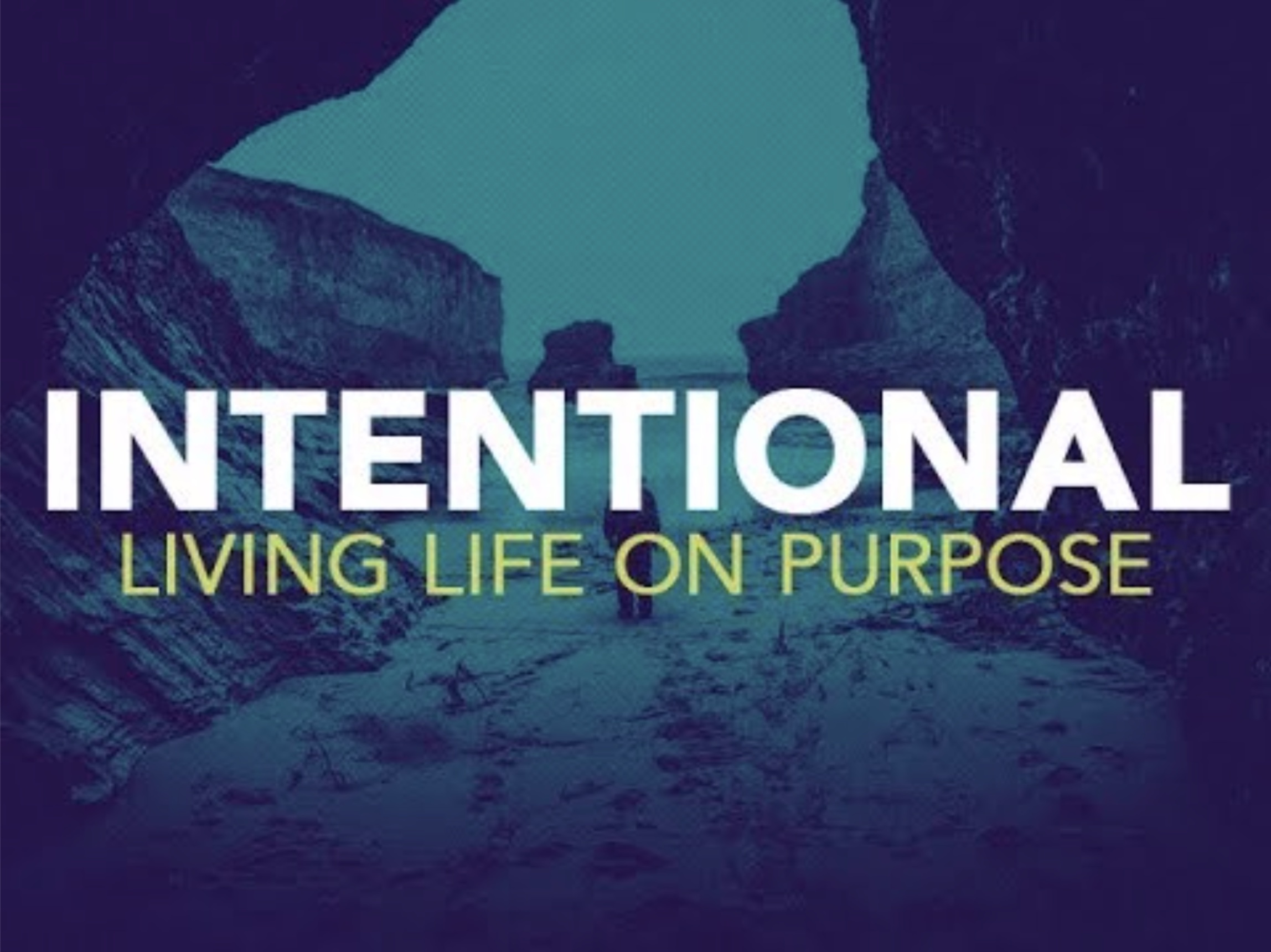 Intentional Series: Living Life on Purpose