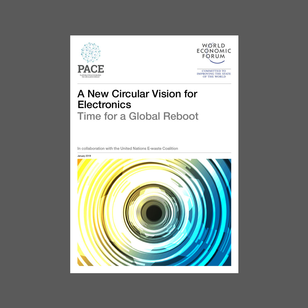 A New Circular Vision for Electronics - Time for a Global Reboot
