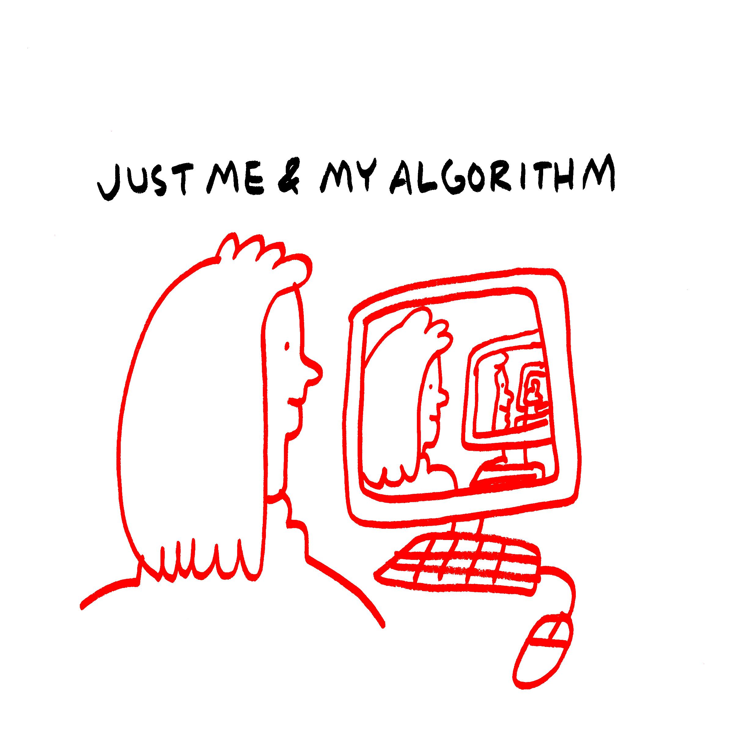 Just me & my algorithm