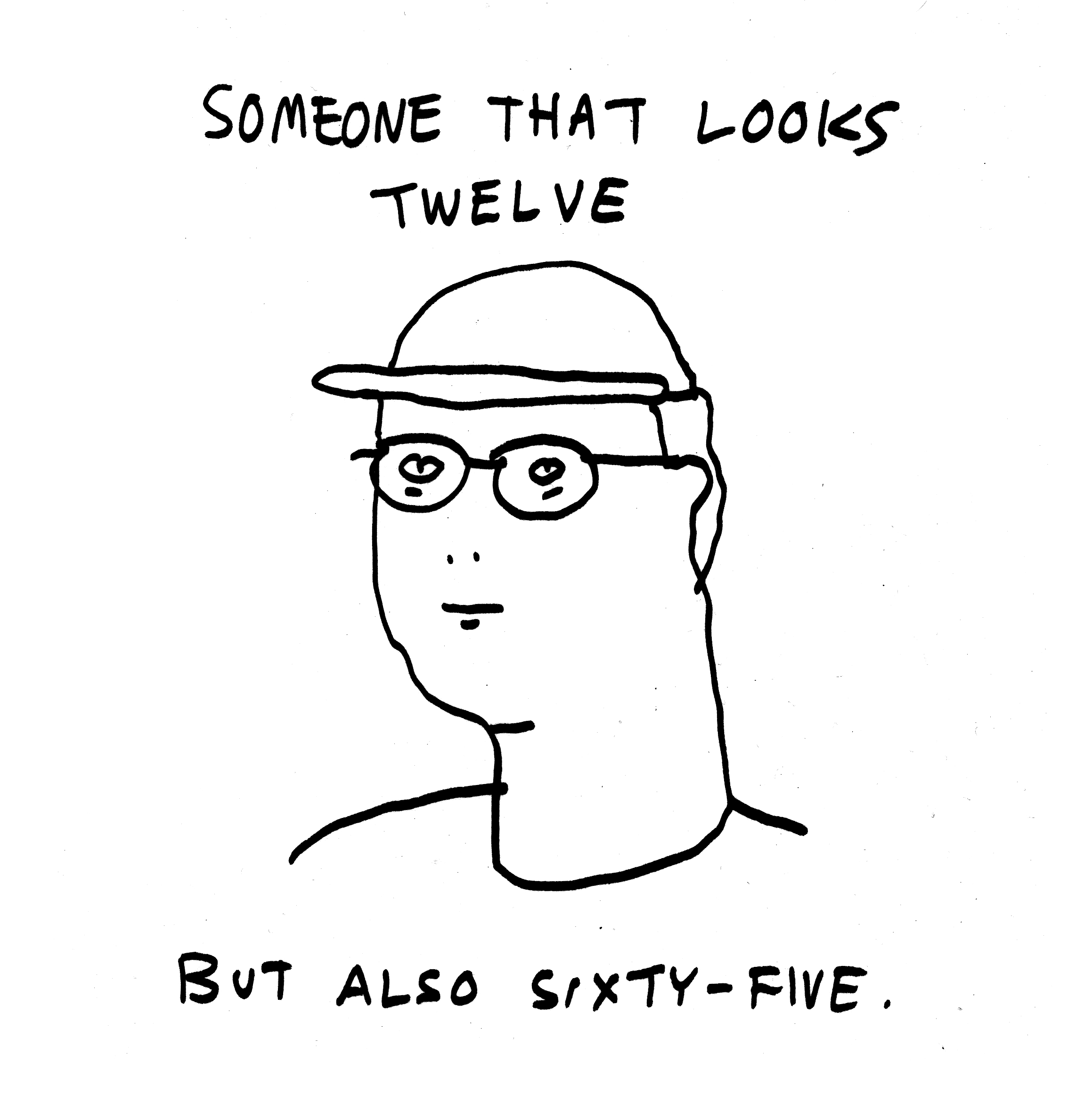 Someone that looks twelve