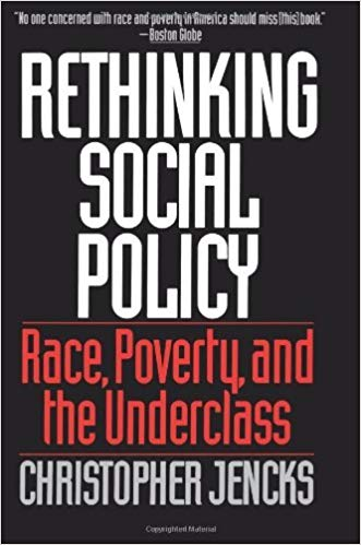 Rethinking Social Policy: Race, Poverty and the Underclass