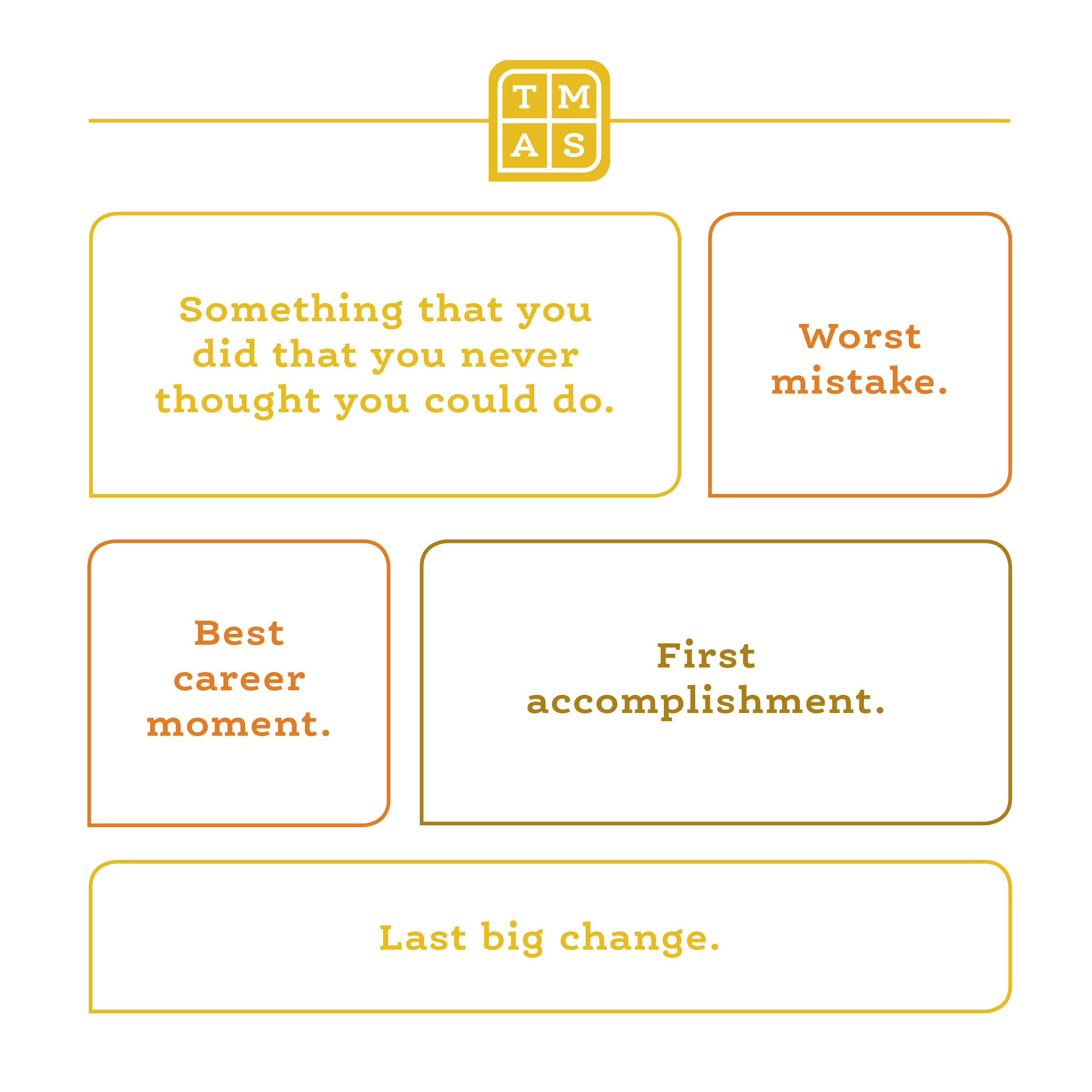 You can brainstorm your Back Pocket Stories using these prompts to start. 1. Something that you did that you never thought you could do. 2. Worst mistake. 3. Best career moment. 4. First accomplishment.