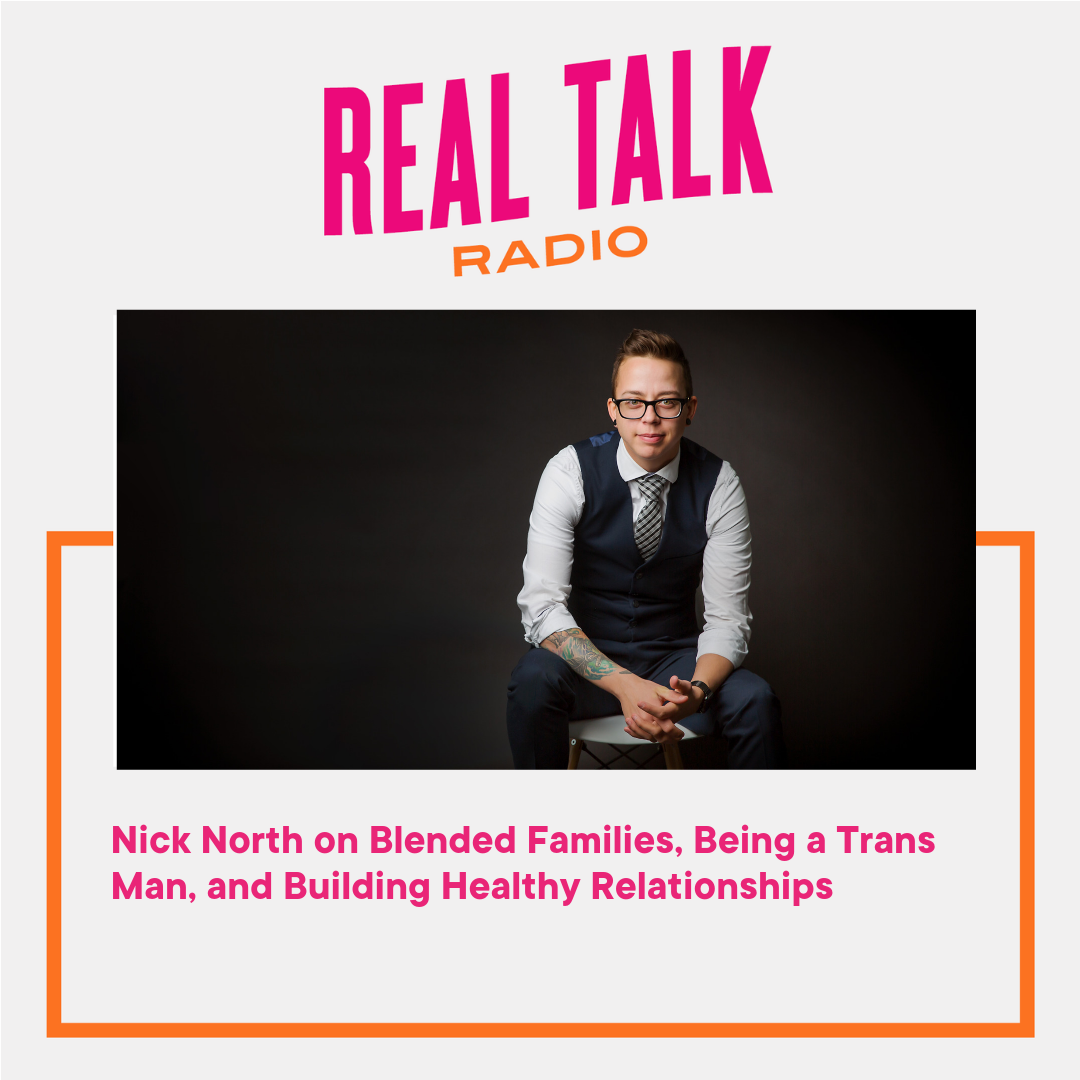 REAL TALK RADIO - REAL TALK ABOUT BLENDING FAMILIES, BEING TRANS, AND HAVING A HEALTHY MARRIAGE