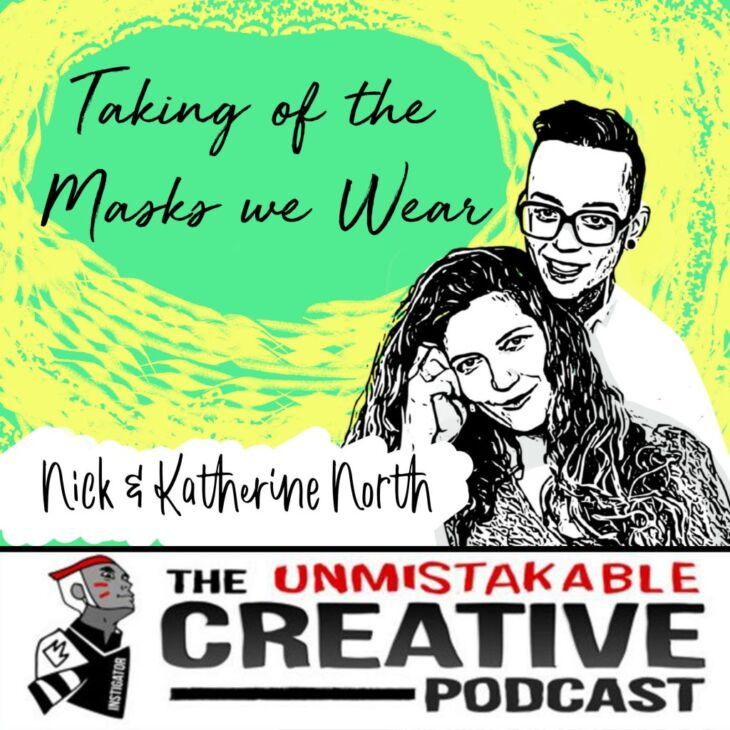 THE UNMISTAKABLE CREATIVE - TAKING OFF THE MASKS WE WEAR