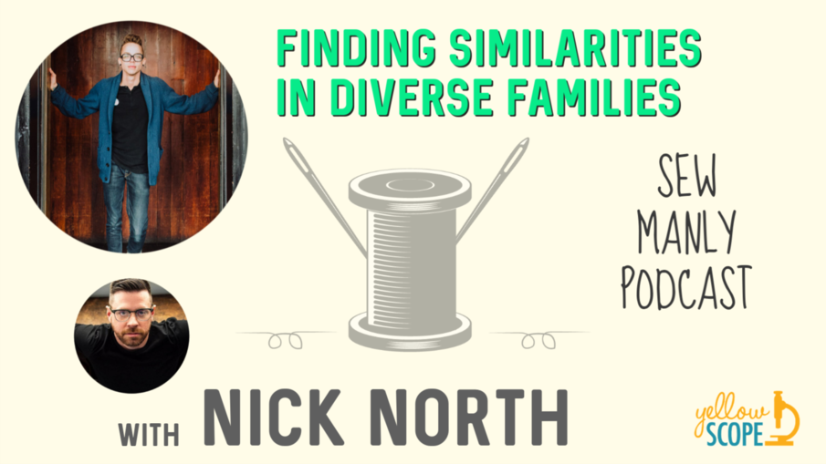 SEW MANLY PODCAST - FINDING SIMILARITIES IN DIVERSE FAMILIES