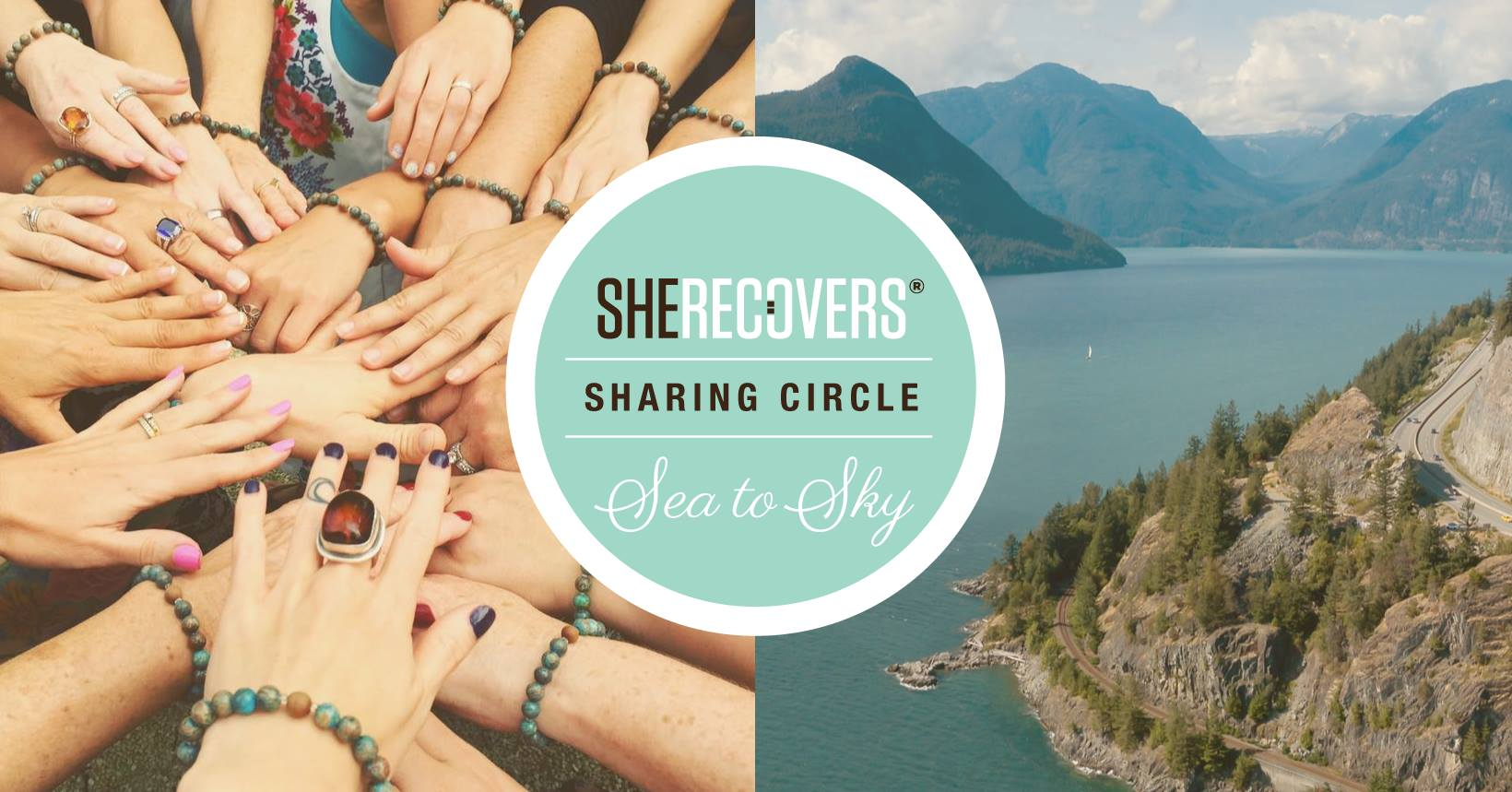 You're invited! - SHE RECOVERS® Sharing Circle Sea to Sky Groups meet monthly on the North Shore & White Rock.To join us please visit SHE RECOVERS® Sharing Circle Sea to Sky (closed Facebook group) or contact Kim@seatoskycoaching.com.Click EVENTS for upcoming sharing circle dates.Pre-register on Eventbrite HERE