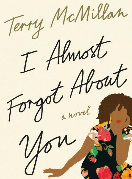 I almost forgot about you - This book was featured on Oprah's books club and I've had my eye on it for a while. It apparently speaks about taking risks and that leap of faith in your life, even when you think it's too late