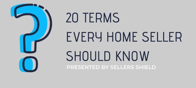 20 TERMS EVERY HOME SELLER SHOULD KNOW.png