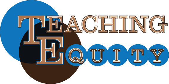 Teaching Equity Network and Conference - Through grants and an innovative conference, Teaching Equity strives to create culturally responsive classrooms where all may thrive.
