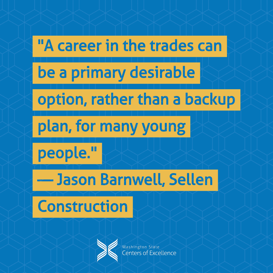 """""""A career in the trades can be a primary desirable option, rather than a backup plan, for many young people."""" - Jason Barnwell, Sellen Construction"""