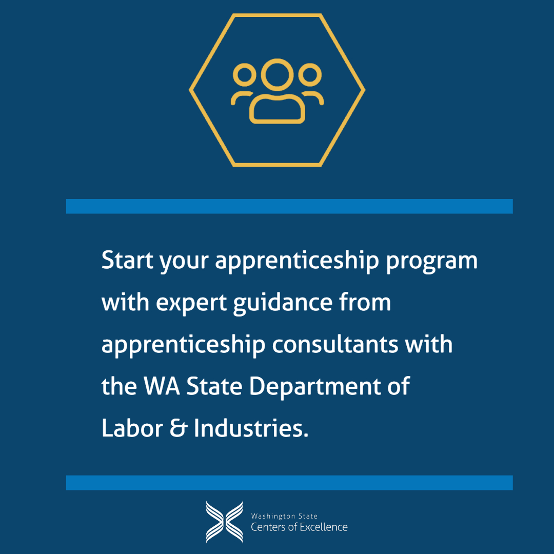 Start your apprenticeship program with expert guidance from apprenticeship consultants with the WA State Department of Labor & Industries.