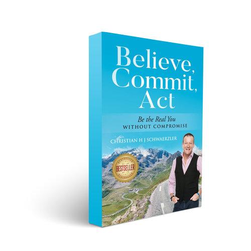Christian Schwaerzler, BElieve Commit Act.jpg