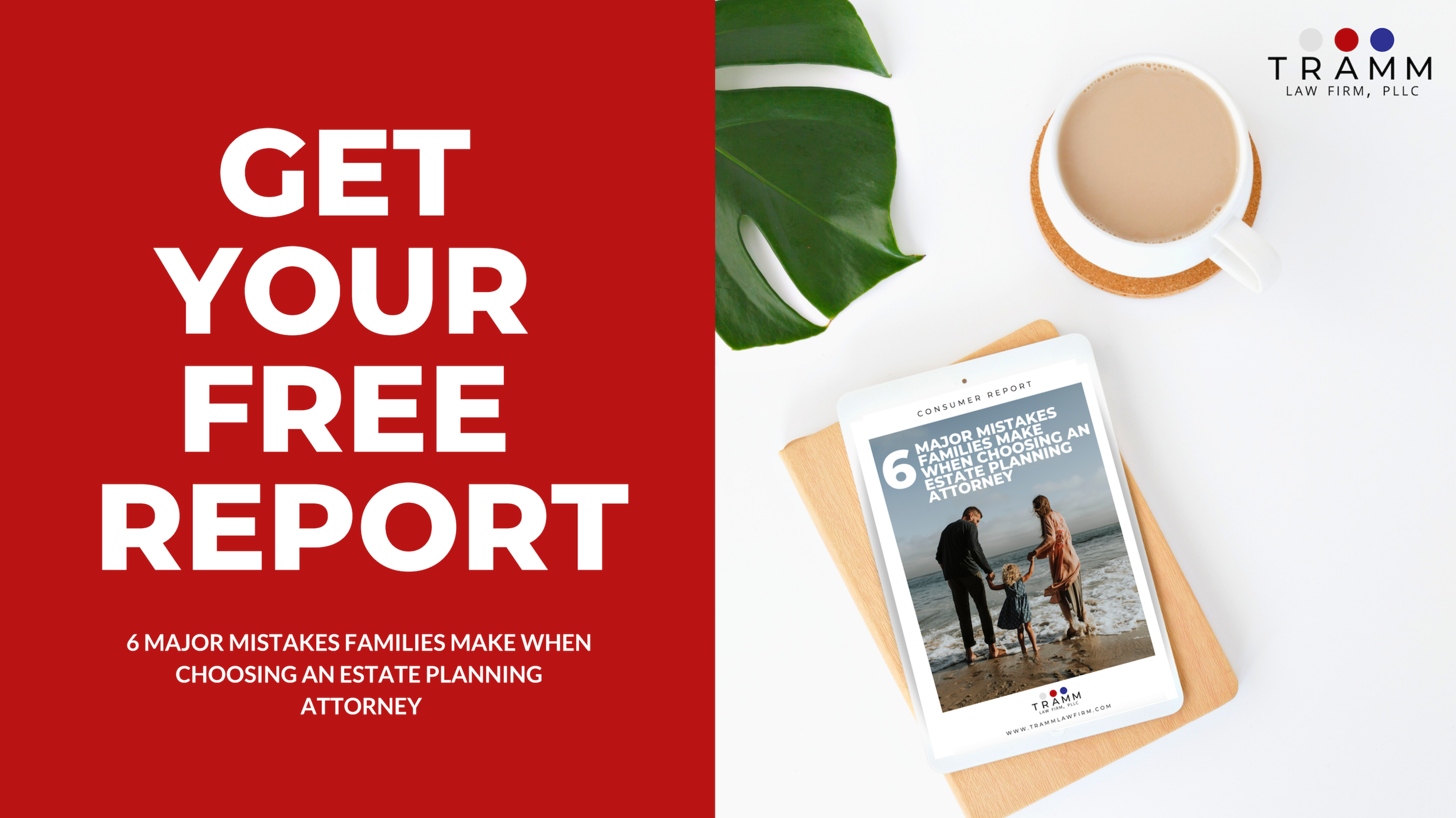 Get Your Free Report from Tramm Law Firm