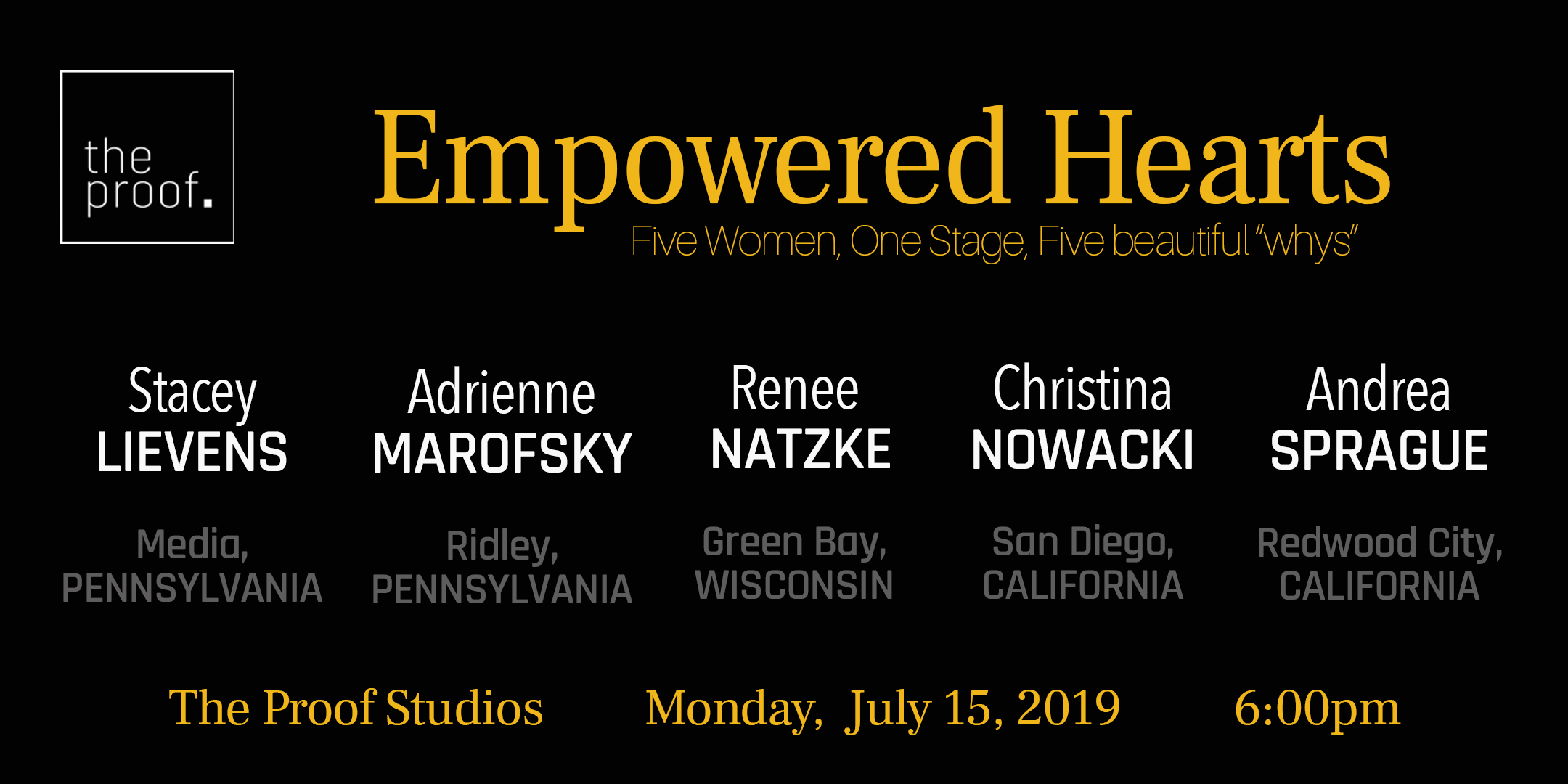 """July 15, 2019 - Empowered HeartsFive women from all over the United States share one stage to deliver their inspiring stories of """"why"""". Discover how each personal journey manifested in the gifts they give to the world today."""