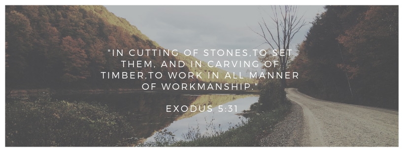 _In cutting of stones, to set them, and in carving of timber, to work in all manner of workmanship._ Exodus 5_31.png