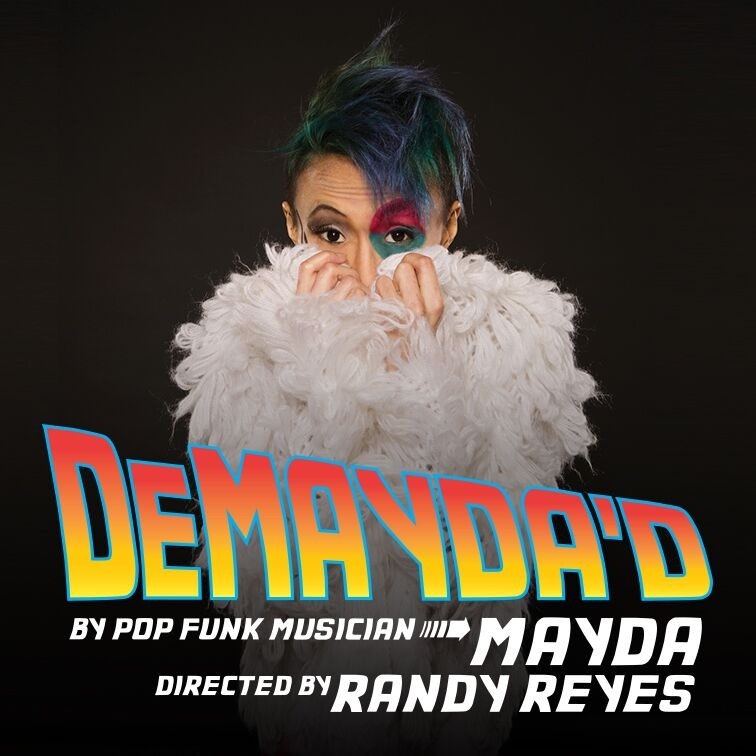 DeMayda'd - Written by MAYDADirected by RANDY REYESJuly 10th-11th 2015