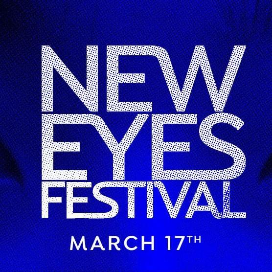 NEW EYES FESTIVAL 2018 - March 17, 2018