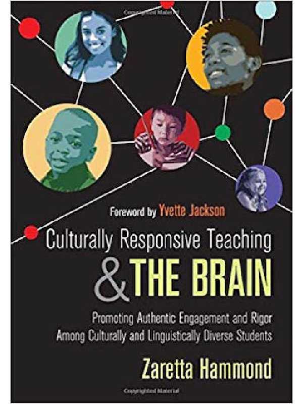 Culturally Responsive Teaching and the Brain,  Dr. Zaretta Hammond