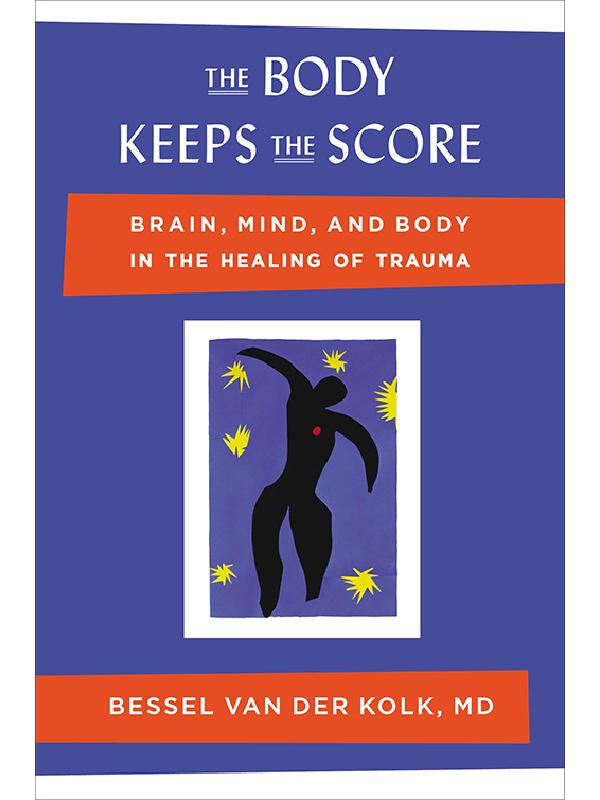 The Body Keeps the Score , Bessel Van Der Kolk