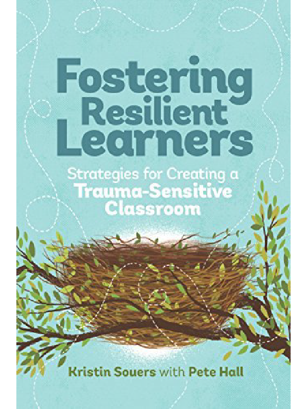 Fostering Resilient Learners , Kristin Souers & Peter A. Hall