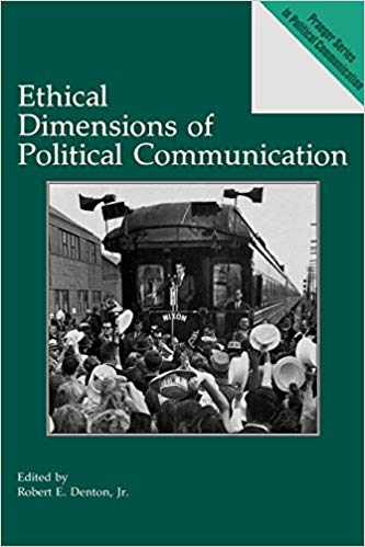 "Ethical Dimensions of Political Communication - Edited by Robert Denton, Jr.Praeger 1991, 264 pagesFrom the publisher: ""This unique study is the first to focus specifically on political communication ethics. Denton has brought together a group of works that address ethical concerns related to political communication, including political culture, campaigns, media, advertising, ghostwriting, discourse, politicians, and new technologies. All of the contributors raise a number of salient questions and discuss various methods, criteria, and issues for exploring and addressing ethical concerns."""