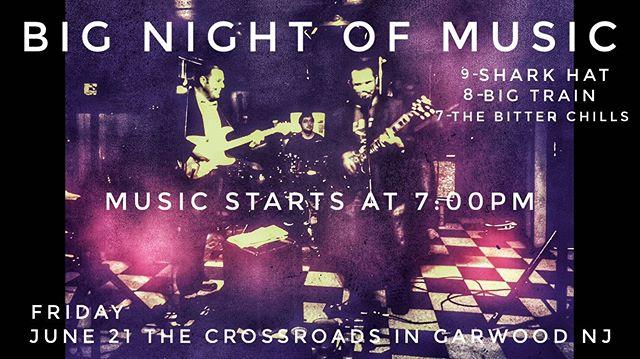 June 21st at Crossroads in Garwood NJ