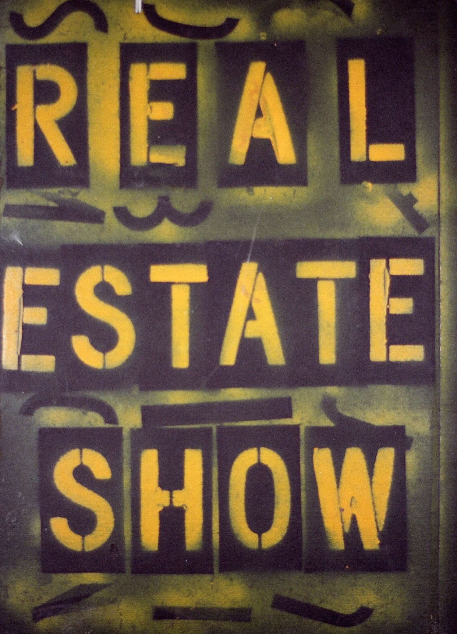 Real Estate Show sign by Becky Howland and Alan Moore