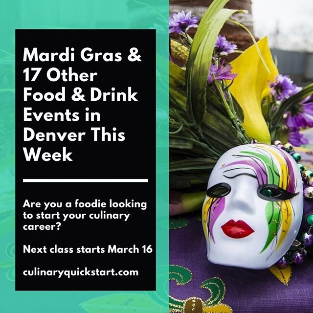 Mardi Gras and 17 Other Food & Drink Events in Denver This Week 303 Magazine http://ow.ly/K4IZ50yuKj0 Are you a foodie looking to start your culinary career?Next no-cost, 4-week class starts March 16. Register culinaryquickstart.com #MardiGras2020 #CulinaryQuickStart