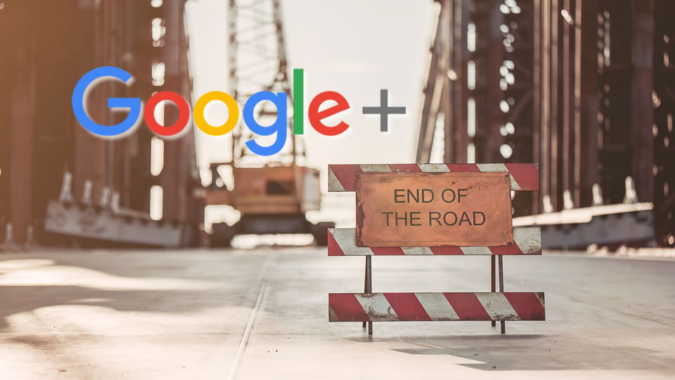 Google+ shutdown - The end of the road