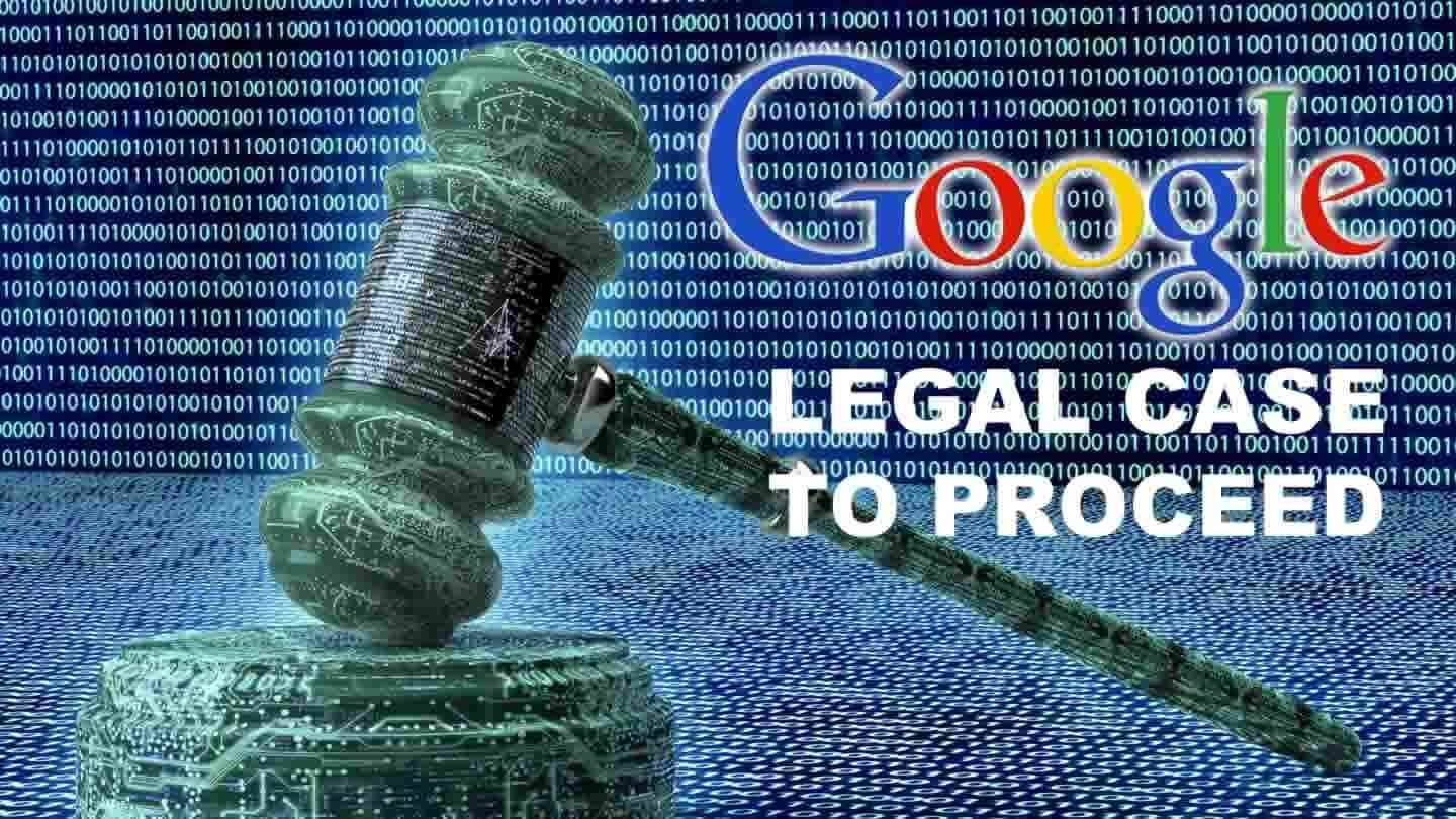 Google legal case to proceed.jpg