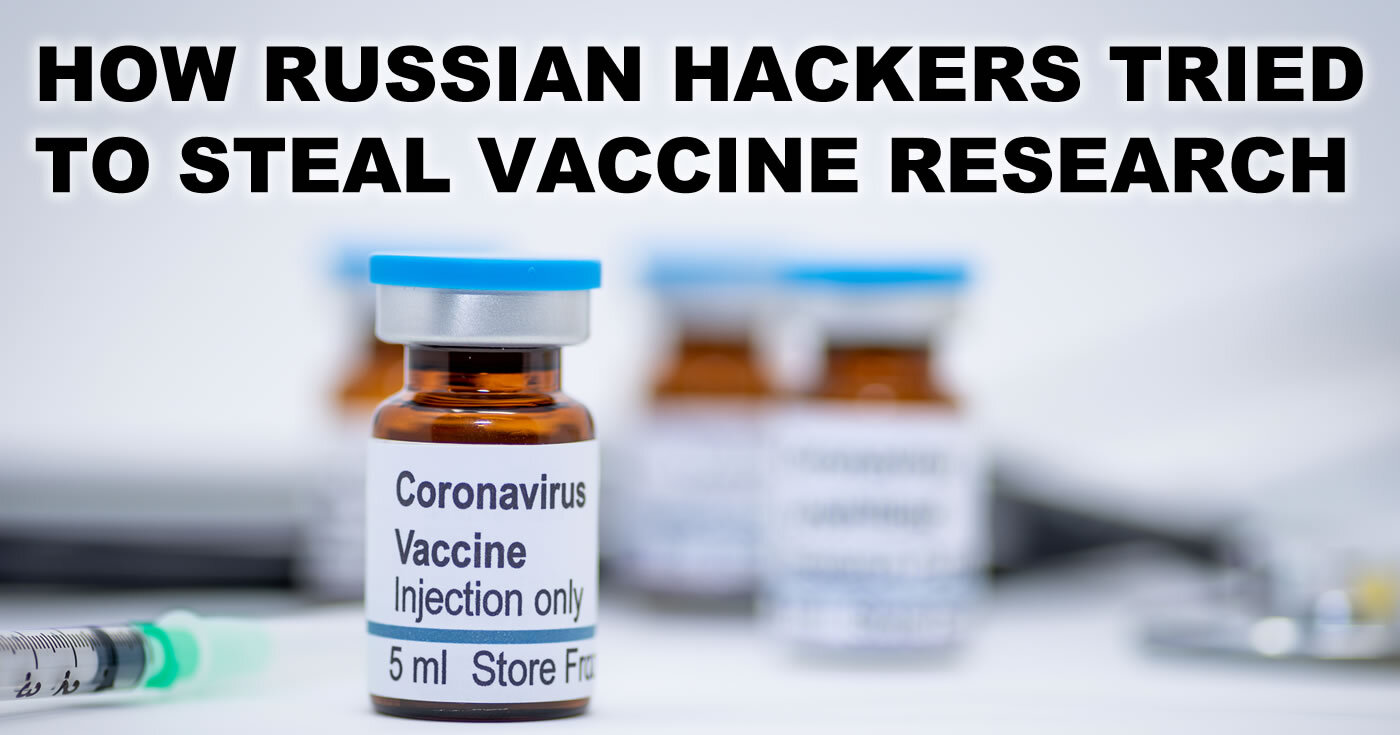 Russian hackets have targeted coronavirus vaccine research, a UK security agency has warned.