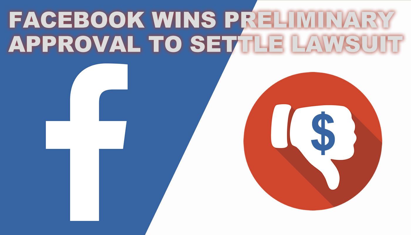 02-Facebook wins approval to settle lawsuit.jpg
