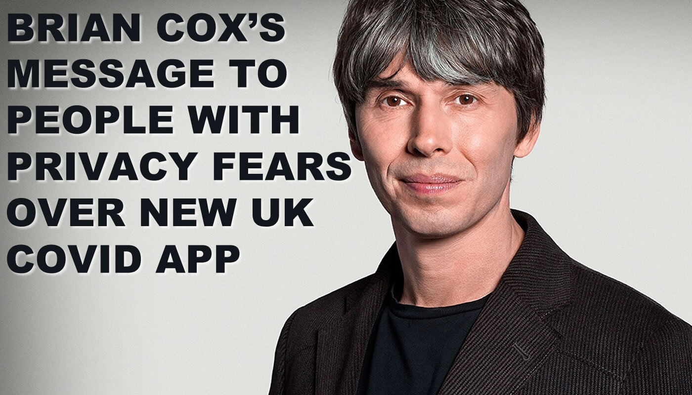 Brian Cox had addressed people's privacy fears with the new Covid app.