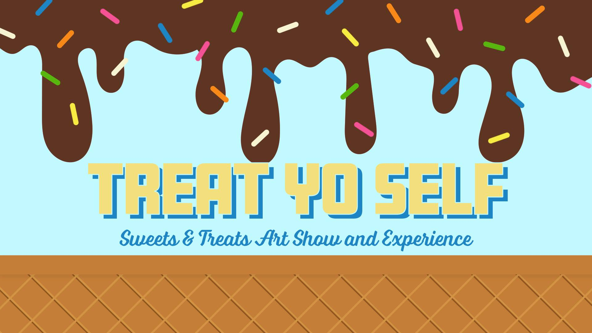 TREAT TO SELF: SWEETS & TREATS ART SHOW & EXPERIENCE - June 28th, 7:00 pm - 11:00 pm